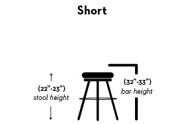 short - 23 - 23 inches stoll height, 32 - 33 inches bar height