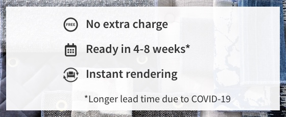 No extra charge | Ready within 3-8 weeks | Instant rendering