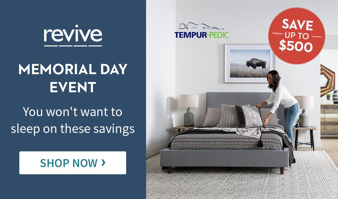 Revive Memorial Day Event. You won't want to sleep on these savings. Shop now.