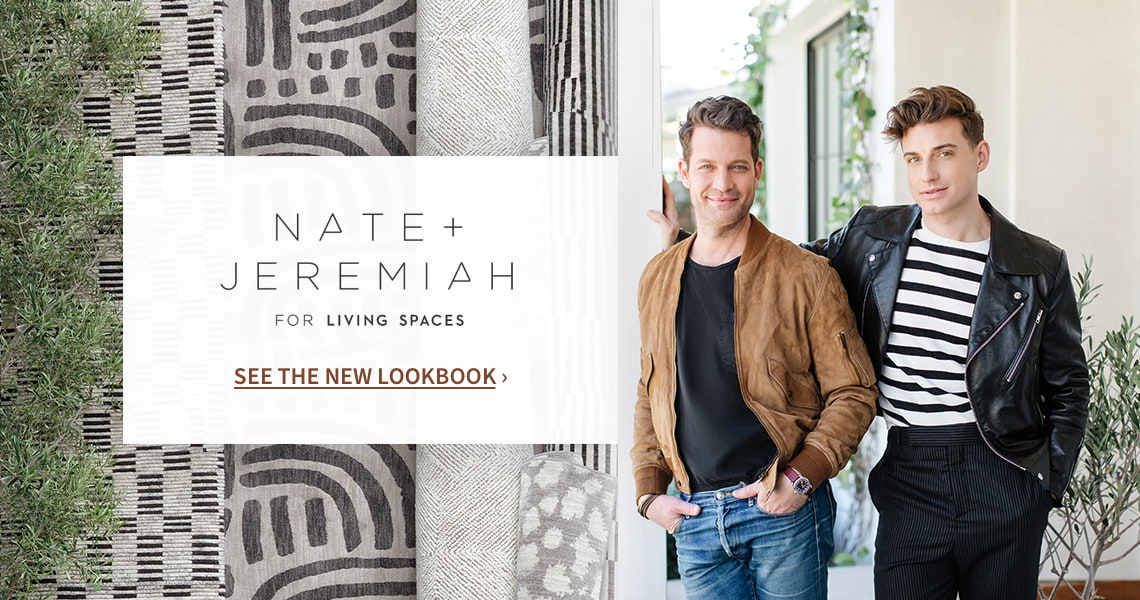 Nate + Jeremiah For Living Spaces see the new lookbook