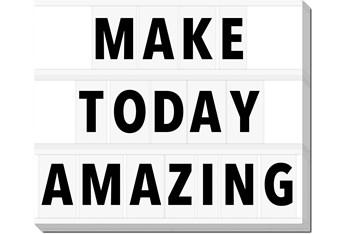 20X24 Make Today Amazing
