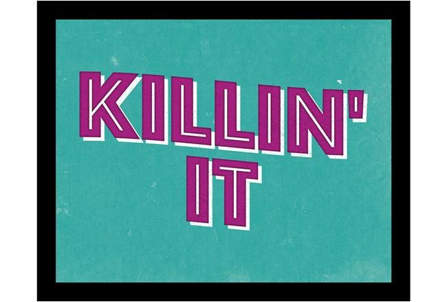 Picture-Killin' It 22X18 - 360